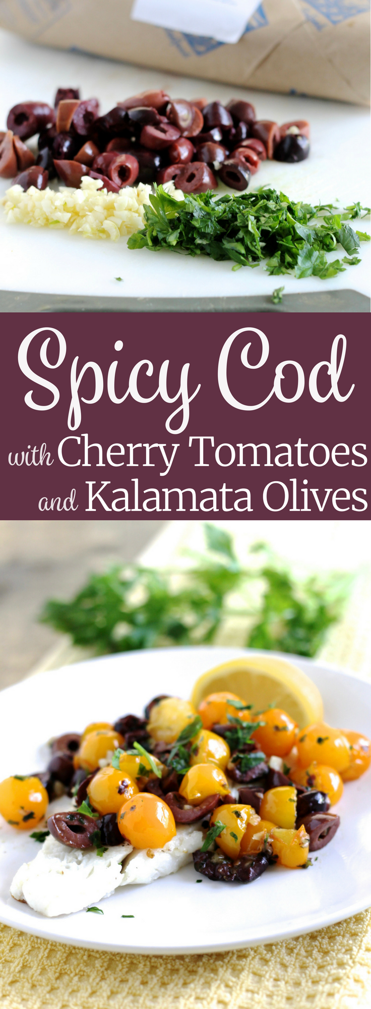 Spicy Cod with Cherry Tomatoes and Kalamata Olives ll Healthy, Quick, and Simple! Easy enough for a delicious weeknight dinner. ll www.littlechefbigappetite.com