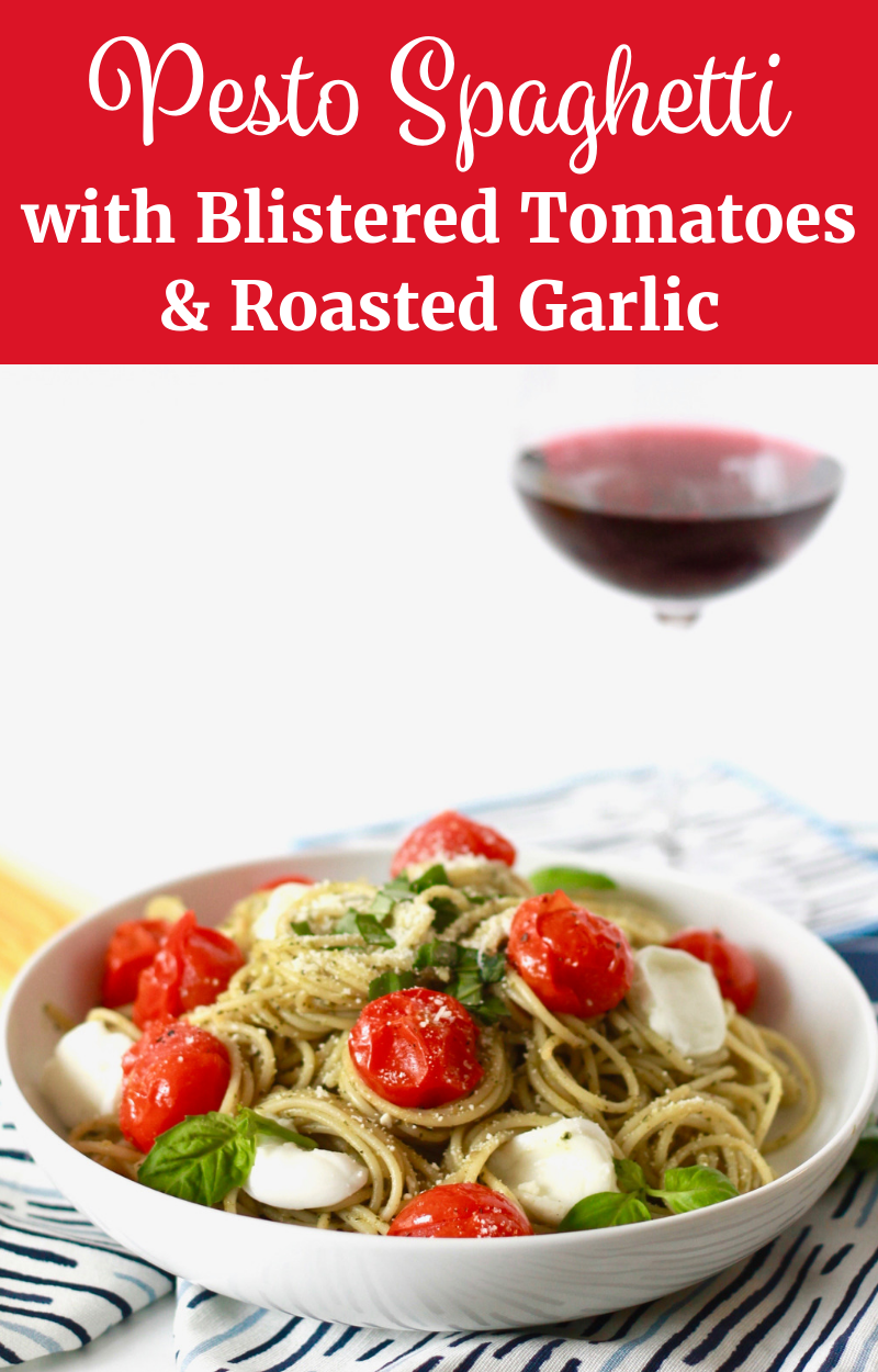 Pesto Spaghetti with Blistered Tomatoes and Roasted Garlic | littlechefbigappetite.com Pin 2